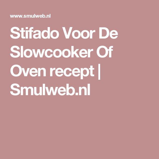 Stifado Voor De Slowcooker Of Oven recept | Smulweb.nl