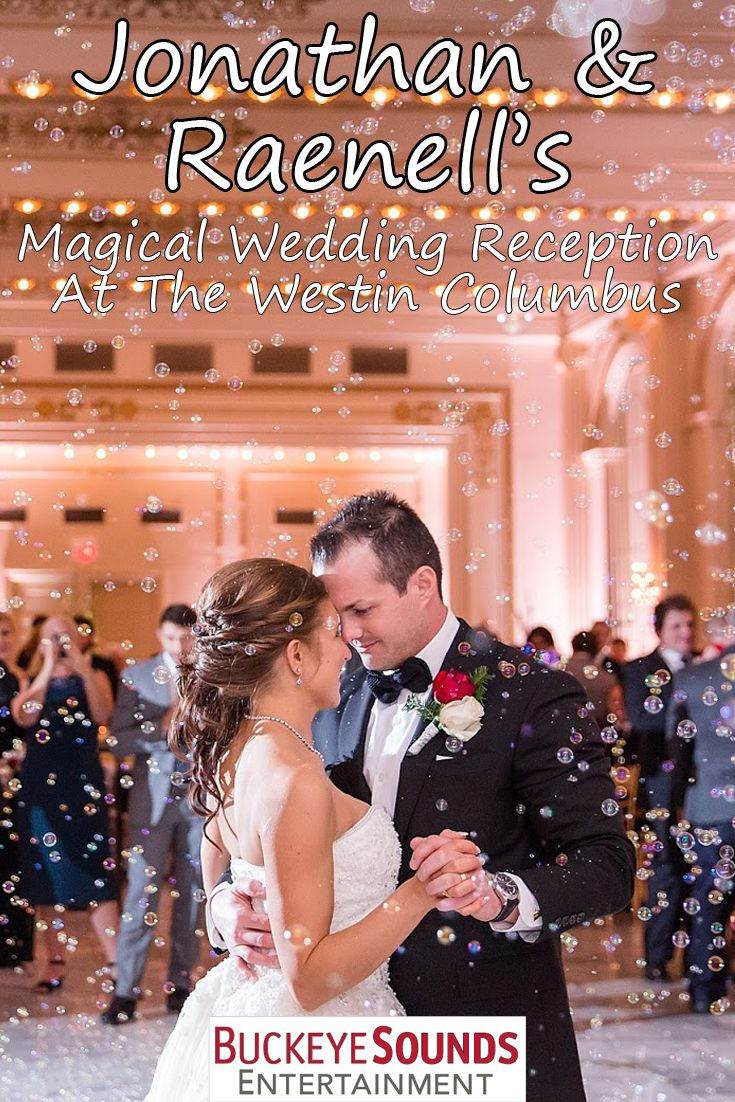 A Wonderful Couple With A Beautiful Wedding Reception At The Westin Columbus Look At Thes Beautiful Wedding Reception Wedding Bubbles Beautiful Wedding Venues