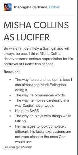 I don't think people are giving Misha enough credit for the portrayal of Lucifer. He is completely different
