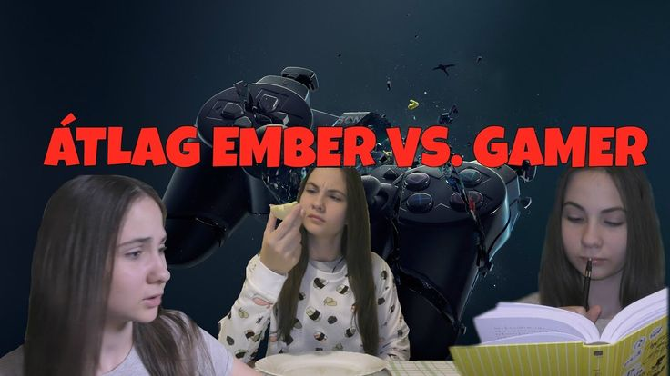 ÁTLAGEMBER VS. GAMER