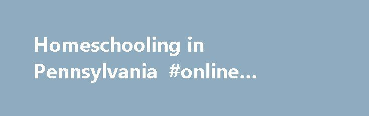 Homeschooling in Pennsylvania #online #schooling #in #pa http://france.remmont.com/homeschooling-in-pennsylvania-online-schooling-in-pa/  # ACTION | WATCH | OPEN | INACTIVE House Bill 523: Amends the Definition of Compulsory School Attendance Age 3/1/2017 House Bill 747: Requires Diabetes Testing 4/12/2017 House Bill 855: Provides for the Protection of Parental Rights 3/22/2017 House Bill 1126: Jury Duty Excuse for Homeschool Parents 4/24/2017 House Bill 1150: Reliable Educational Assistance…