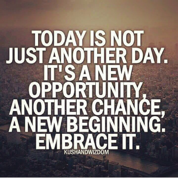 Take Each New Day As A New Opportunity And Another Chance