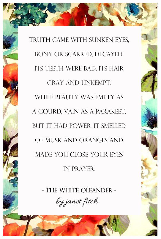 A quote from the book The White Oleander (c)laire