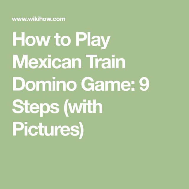 How to Play Mexican Train Domino Game: 9 Steps (with Pictures)