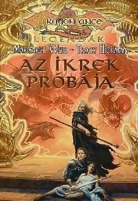 Dragonlance Legendák - 3. IKREK PRÓBÁJA