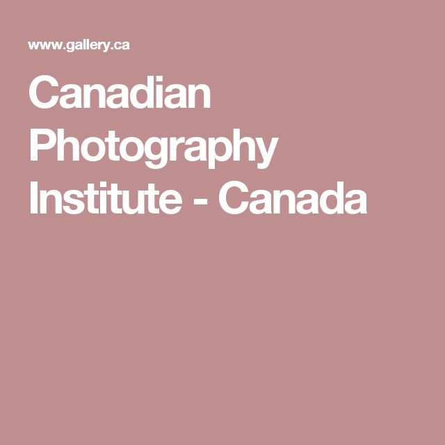 Canadian Photography Institute - Canada