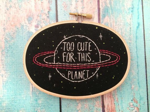 nice Too cute for this planet Space embroidery Custom needlepoint Galaxy wall art Funny embroidery Space art Retro home decor Hand embroidered by http://www.best99-homedecorpics.us/retro-home-decor/too-cute-for-this-planet-space-embroidery-custom-needlepoint-galaxy-wall-art-funny-embroidery-space-art-retro-home-decor-hand-embroidered/