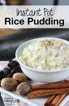 Instant Pot Rice Pudding | Did you know that nearly every country of the world has its own variation of rice pudding? There's no wrong way to make it! The Instant Pot makes it quick and convenient -- no watching the pot or sticky rice! | http://TraditionalCookingSchool.com