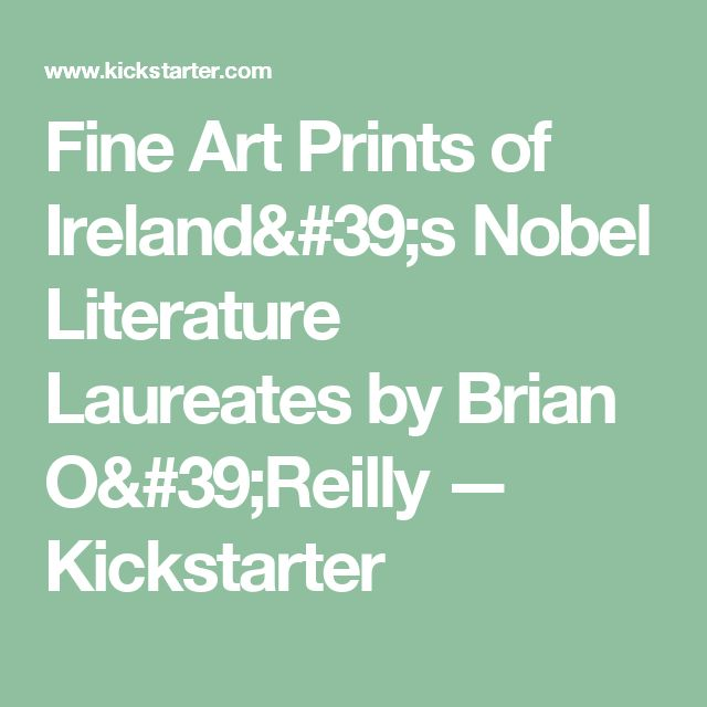 Fine Art Prints of Ireland's Nobel Literature Laureates by Brian O'Reilly —  Kickstarter
