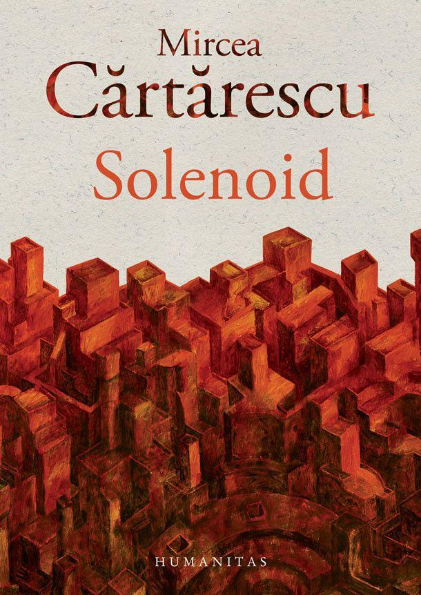 Solenoid - Mircea Cartarescu -  - Vreau sa scriu o dare de seama despre anomaliile mele. In viata mea obscura, in afara oricarei istorii, si pe care doar o isto