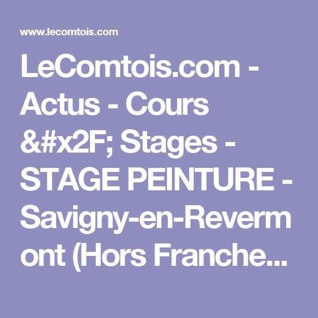 LeComtois.com - Actus - Cours / Stages - STAGE PEINTURE - Savigny-en-Revermont (Hors Franche-Comté - Franche-Comté)
