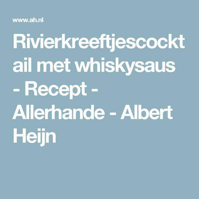 Rivierkreeftjescocktail met whiskysaus - Recept - Allerhande - Albert Heijn