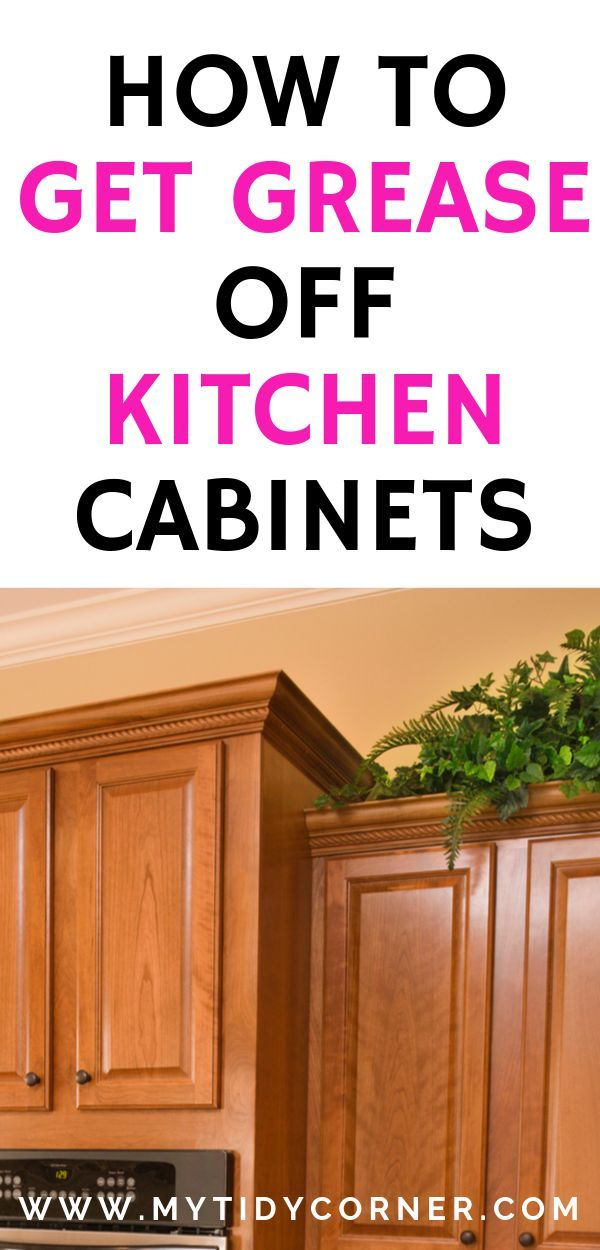 Find Out How To Get Grease Off Kitchen Cabinets With These Simple