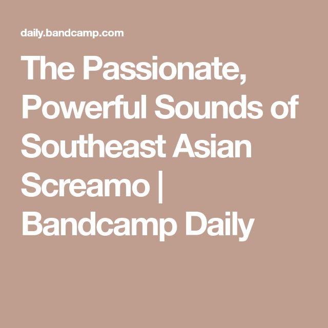 The Passionate, Powerful Sounds of Southeast Asian Screamo | Bandcamp Daily
