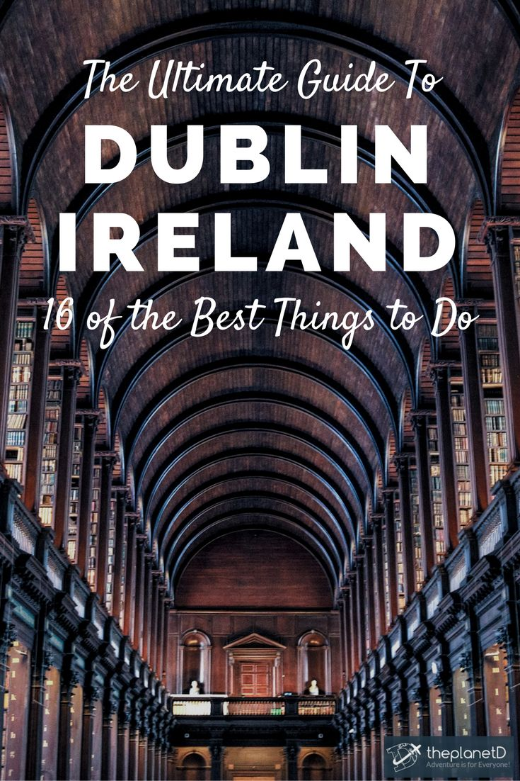 The ultimate guide to travel in Dublin, Ireland. 16 of the best things to do in the city ranging from must see attractions like the Guinness Storehouse and Trinity College to the best food and pubs like Temple Bar and the top hotels and places to stay in the city. What to do in Dublin, Ireland. Travel in the United Kingdom. | Blog by the Planet D #Dublin #Ireland