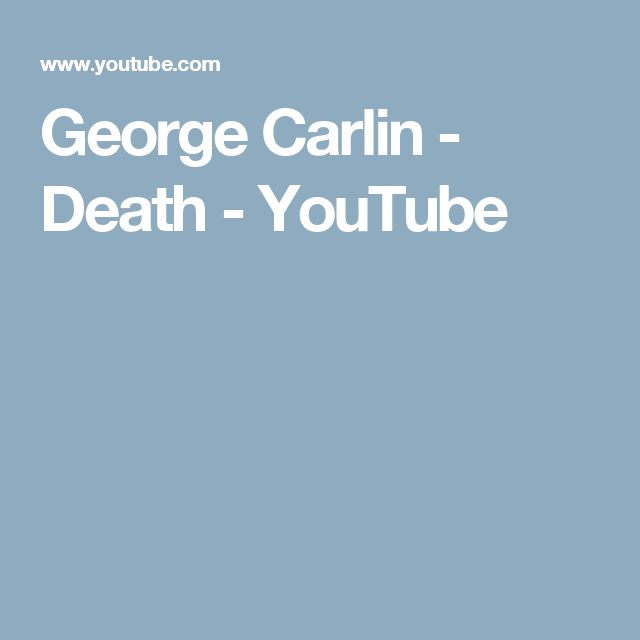 George Carlin - Death - YouTube