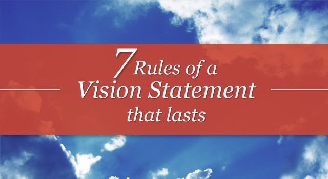 7 Rules of a Vision Statement that Lasts