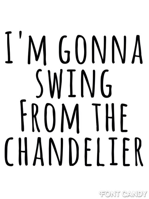 I Love This Song Chandelier By Sia