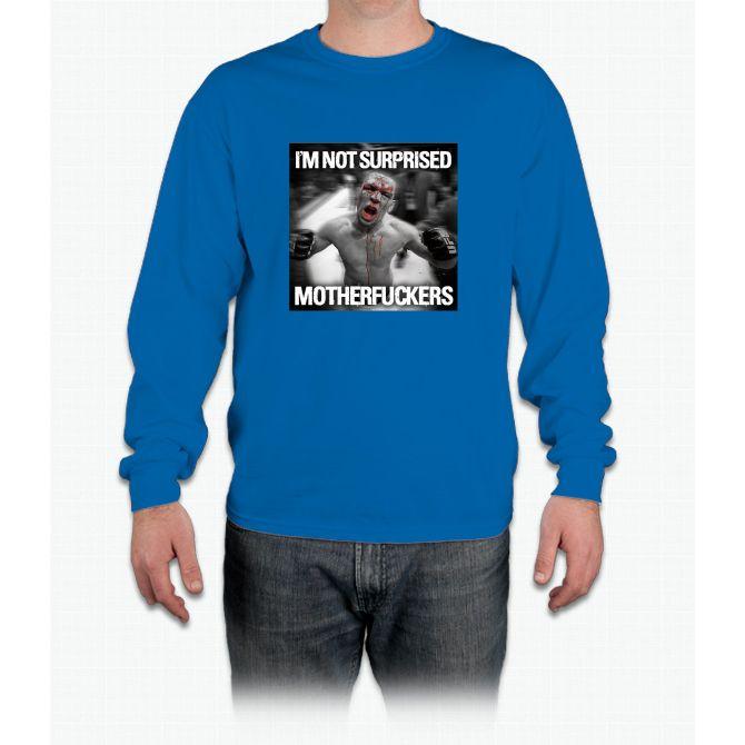 Nate Diaz - Not Surprised Motherfuckers Long Sleeve T-Shirt