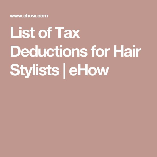 List of Tax Deductions for Hair Stylists | eHow