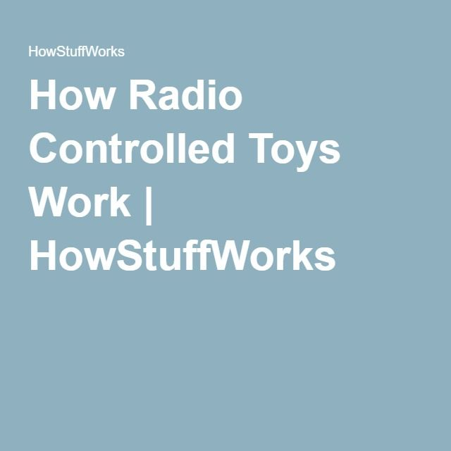 How Radio Controlled Toys Work | HowStuffWorks