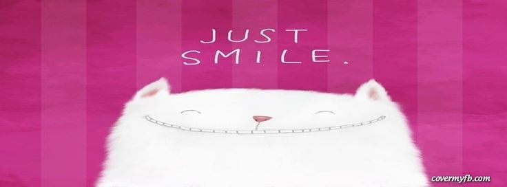 Just Smile Facebook Covers, Just Smile FB Covers, Just Smile Facebook Timeline Covers, Just Smile Facebook Cover Images