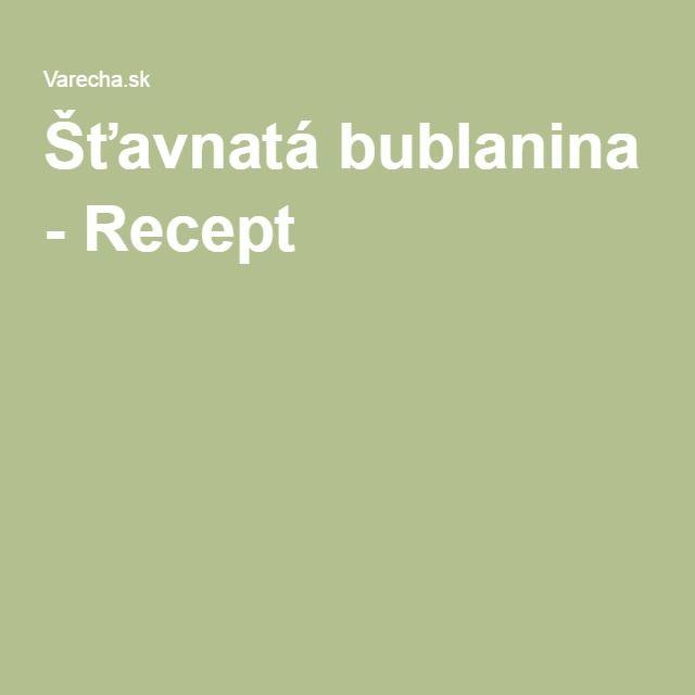 Šťavnatá bublanina - Recept