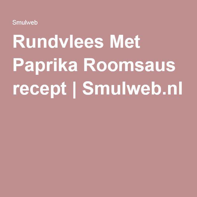 Rundvlees Met Paprika Roomsaus recept | Smulweb.nl
