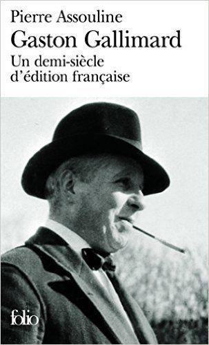 Gaston Gallimard, c'est la figure marquante, tutélaire de l'édition française. Quant à Pierre Assouline, c'est sans doute le meilleur biographe