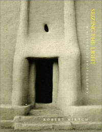 Seizing the Light: A History of Photography by Robert Hirsch ... a must have!!