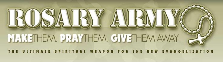 Rosary Army - Make Them, Pray Them, Give Them Away.
