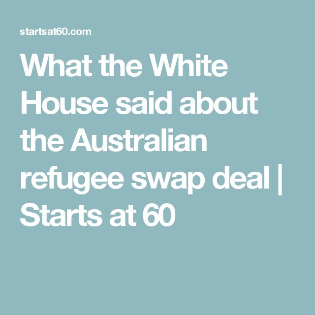 What the White House said about the Australian refugee swap deal | Starts at 60