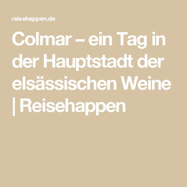 Colmar – ein Tag in der Hauptstadt der elsässischen Weine  Reisehappen