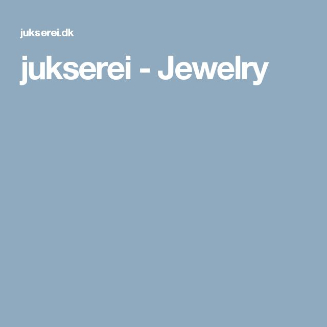 jukserei         - Jewelry