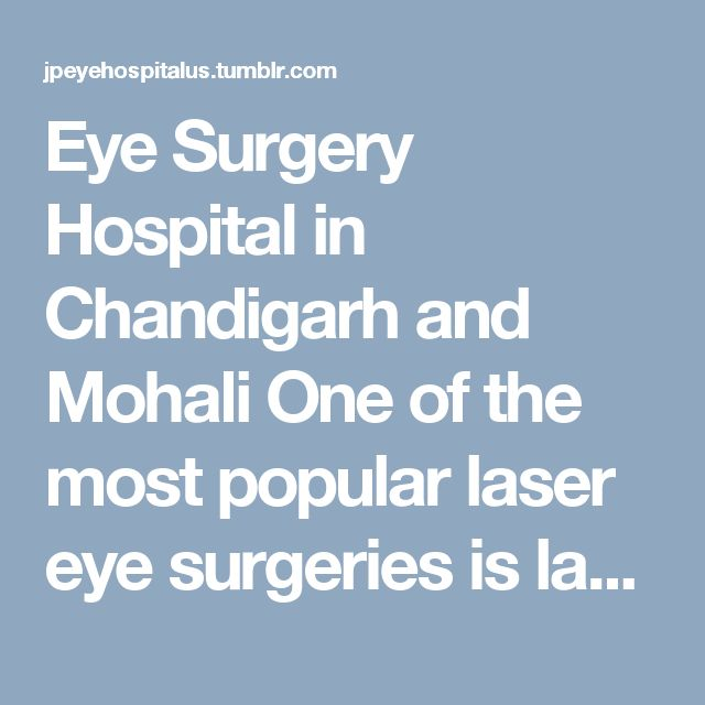 Eye Surgery Hospital in Chandigarh and Mohali One of the most popular laser eye surgeries is laser-assisted in situ keratomileusis or LASIK for abbreviation. During this procedure, laser will be used as scalpel and will make a cut on the surface of the cornea. #BestEyeHospitalinChandigarh #EyeSpecialistclinicChandigarh #VitreousEyeSurgeryinMohali