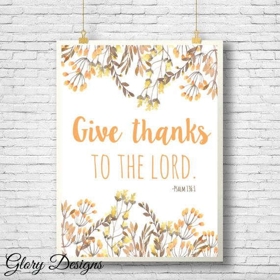 Bible Verse, Give thanks with a grateful heart, fall themed printable, Psalm 136:1, Fall quote, Give thanks, digital printable