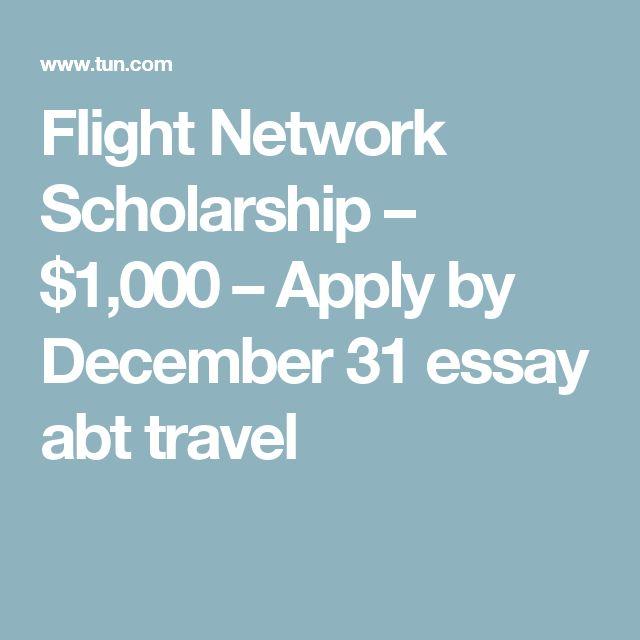 Flight Network Scholarship – $1,000 – Apply by December 31 essay abt travel