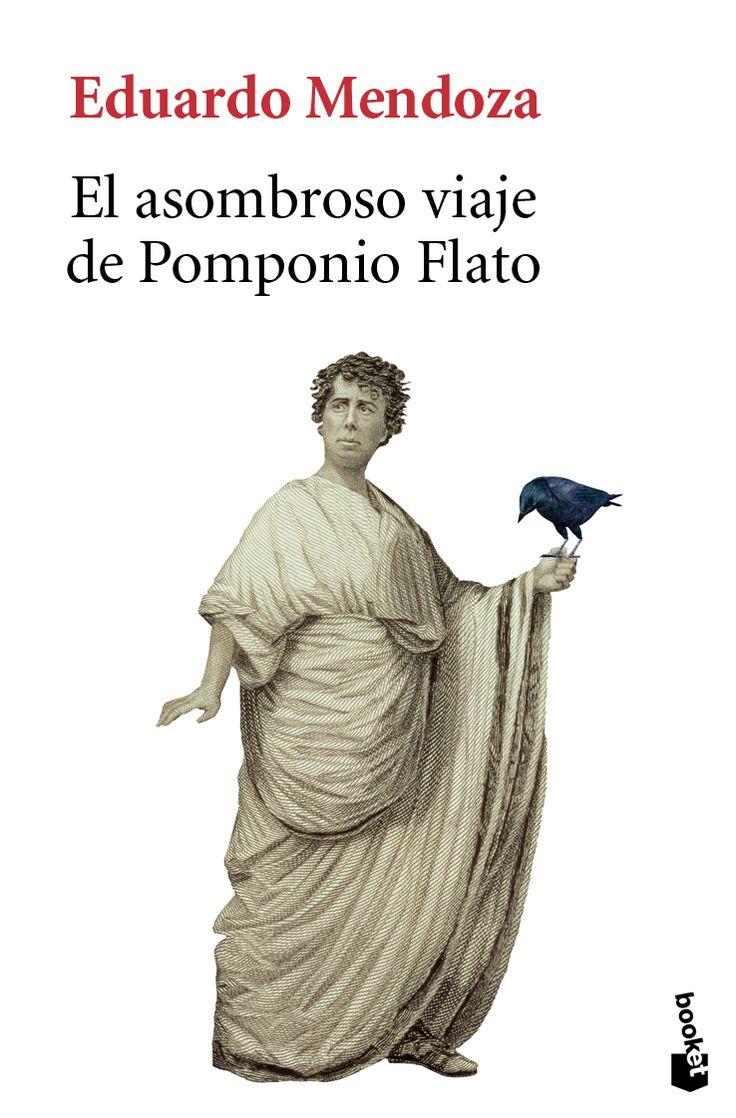El asombroso viaje de Pomponio Flato/ Eduardo Mendoza
