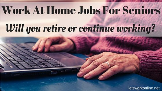 Work At Home Jobs For Seniors and Retirees.