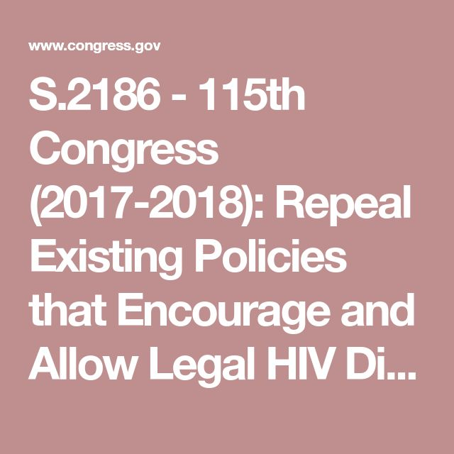 S.2186 - 115th Congress (2017-2018): Repeal Existing Policies that Encourage and Allow Legal HIV Discrimination Act of 2017