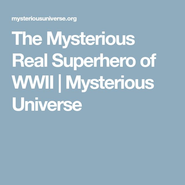 The Mysterious Real Superhero of WWII | Mysterious Universe
