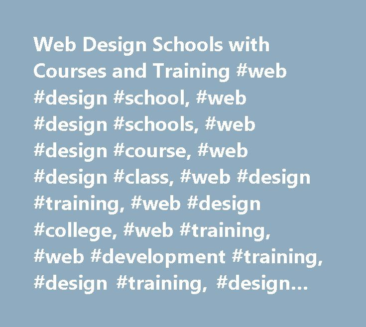 Web Design Schools with Courses and Training #web #design #school, #web #design #schools, #web #design #course, #web #design #class, #web #design #training, #web #design #college, #web #training, #web #development #training, #design #training, #design #school http://china.nef2.com/web-design-schools-with-courses-and-training-web-design-school-web-design-schools-web-design-course-web-design-class-web-design-training-web-design-college-web-training-web/  # Web Design School Review Your Guide…