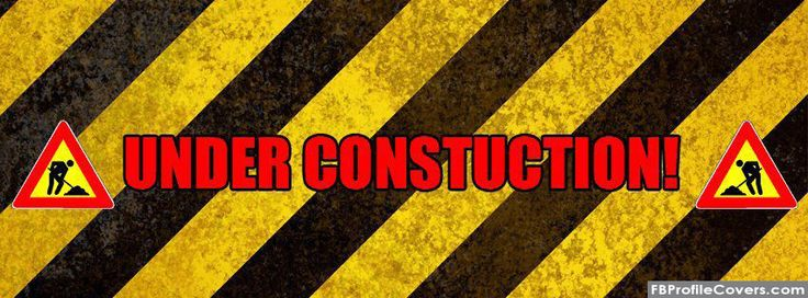 Under Construction fb covers Pinterest Construction and - construction timeline