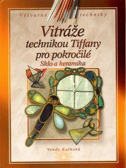 Obálka titulu Vitráže technikou Tiffany pro pokročilé