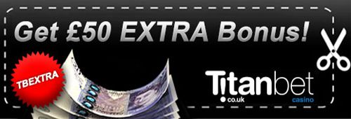 Read our new post and know about how to get titanbet casino extra £50 bonus in your first deposit. #titanbercasinobonus   #casinobonuscode   #titanbetcasinobonuscode   http://www.casinoswithbonus.co.uk/get-titanbet-casino-50-extra-bonus/