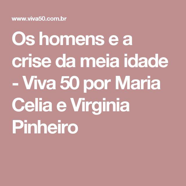 Os homens e a crise da meia idade - Viva 50 por Maria Celia e Virginia Pinheiro