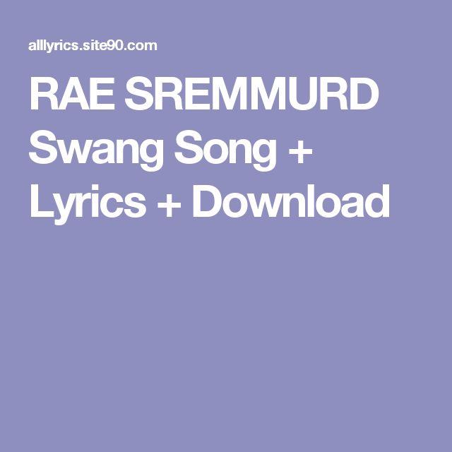 RAE SREMMURD Swang Song + Lyrics + Download