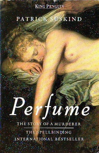 El Perfume by Patrick Süskind. So Much Better Than The Movie