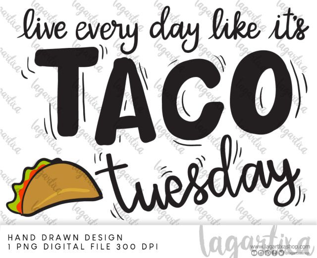 Taco Tuesday Mexican Restaurant Quotes Lettering Sublimation Png Design Png Image Modern Lettering Hand Drawn Doodles Taco Tuesday Tacos Imagen Para Sublimar Restaurant Quotes Restaurant Lettering