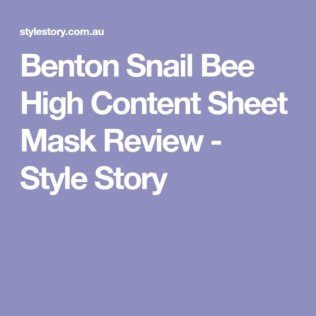 Benton Snail Bee High Content Sheet Mask Review - Style Story